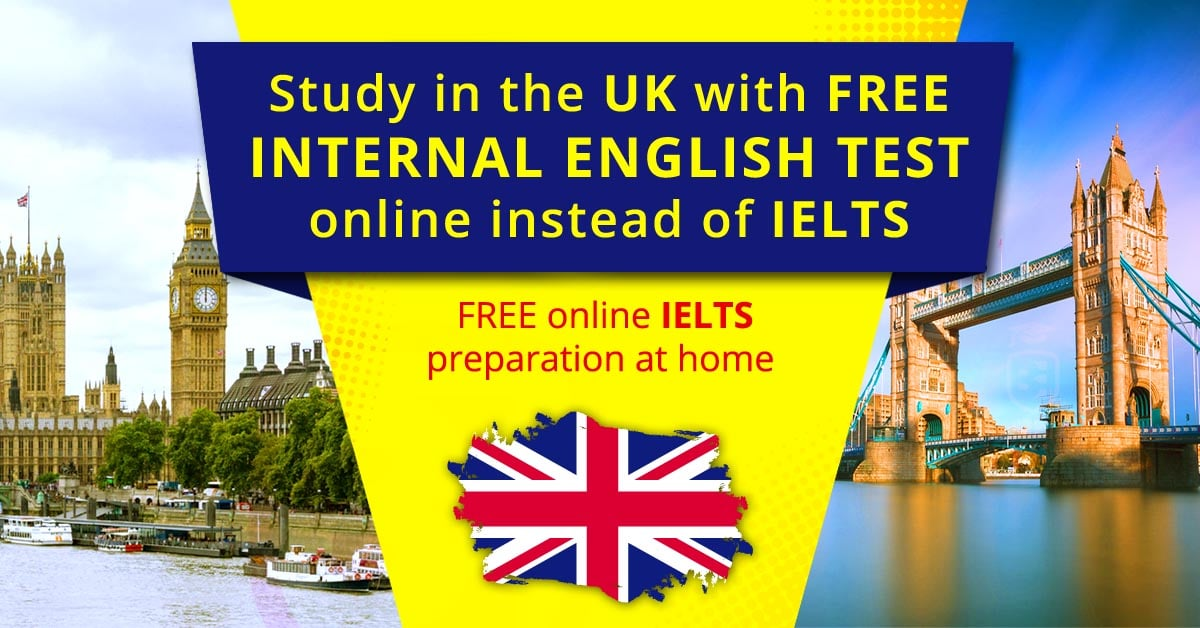 Study In UK with Internal English Test!